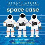 Space Case, Stuart Gibbs