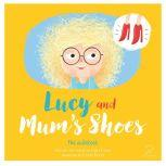 Lucy and Mum's Shoes, Emily Child