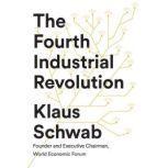 The Fourth Industrial Revolution, Klaus Schwab