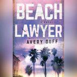 Beach Lawyer, Avery Duff