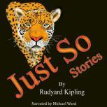 The Just So Stories, Rudyard Kipling