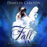 Fall: Scheherazade Retold, Demelza Carlton