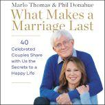 What Makes a Marriage Last 40 Celebrated Couples Share with Us the Secrets to a Happy Life, Marlo Thomas