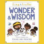 Tiny Truths Wonder and Wisdom Everyday Reminders from Psalms and Proverbs, Joanna Rivard