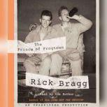 The Prince of Frogtown, Rick Bragg