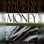 Money: Who Has How Much and Why Who Has How Much and Why, Andrew Hacker
