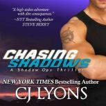 Chasing Shadows A Covert Ops Thriller, CJ Lyons