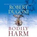 Bodily Harm, Robert Dugoni