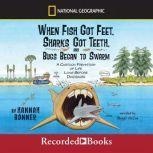 When Fish Got Feet, Sharks Got Teeth, and Bugs Began to Swarm, Hannah Bonner
