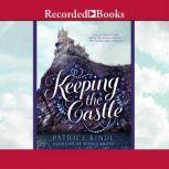 Keeping the Castle, Patrice Kindl