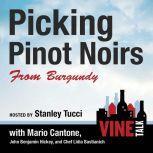 Picking Pinot Noirs from Burgundy Vine Talk Episode 103, Vine Talk
