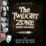 The Twilight Zone Radio Dramas, Volume 10, Various Authors