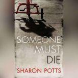 Someone Must Die, Sharon Potts