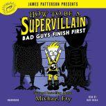 How to Be a Supervillain: Bad Guys Finish First, Michael Fry