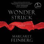 Wonderstruck Awaken to the Nearness of God, Margaret Feinberg