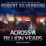 Across a Billion Years, Robert Silverberg