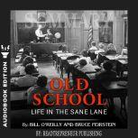 Summary of Old School: Life in the Sane Lane by Bill O'Reilly, Readtrepreneur Publishing