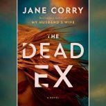 The Dead Ex A Novel, Jane Corry
