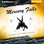 Mercury Falls, Robert Kroese
