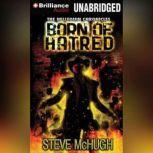 Born of Hatred, Steve McHugh