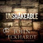 Unshakeable Dismantling Satan's Plan to Destroy Your Foundation, John Eckhardt