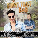 The Burnt Toast B&B A Bluewater Bay story, Heidi Belleau