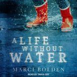 A Life Without Water, Marci Bolden