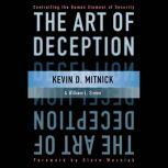 The Art of Deception Controlling the Human Element of Security, Kevin D. Mitnick