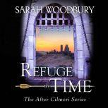 Refuge in Time The After Cilmeri Series, Sarah Woodbury