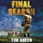 Final Season, Tim Green