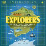 Explorers Amazing Tales of the World's Greatest Adventures, Nellie Huang