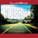 Bluegrass A True Story of Murder in Kentucky, William Van Meter