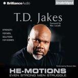 He-Motions Even Strong Men Struggle, T. D. Jakes