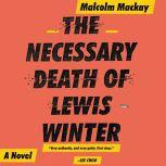 The Necessary Death of Lewis Winter, Malcolm Mackay