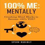 100% Me: Mentally, Speak Audibly