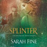 Splinter, Sarah Fine
