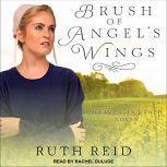 Brush of Angel's Wings, Ruth Reid