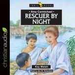 Amy Carmichael: Rescuer By Night, Kay Walsh