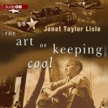 The Art of Keeping Cool, Janet Taylor Lisle