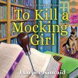 To Kill A Mocking Girl A Bookbinding Mystery, Harper Kincaid