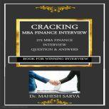 CRACKING  MBA FINANCE INTERVIEW 275 MBA FINANCE INTERVIEW QUESTION & ANSWERS, Dr. Mahesh Sarva