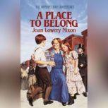 A Place to Belong, Joan Lowery Nixon
