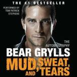 Mud, Sweat, and Tears The Autobiography, Bear Grylls