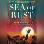 Sea of Rust, C. Robert Cargill