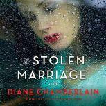 The Stolen Marriage, Diane Chamberlain
