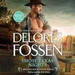 Those Texas Nights A Wrangler's Creek Novel w/Bonus Novella: Lone Star Cowboy, Delores Fossen