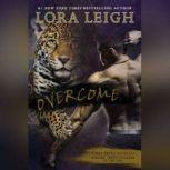 Overcome, Lora Leigh