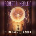 The Menace from Earth, and Other Stories, Robert A. Heinlein