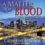 A Matter of Blood A Chiara Corelli Mystery, Catherine Maiorisi