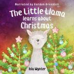 The Little Llama Learns About Christmas, Isla Wynter